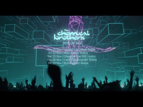 THE CHEMICAL BROTHERS 2019 UK ARENA SHOWS