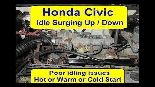Honda Civic Engine Idle Surging Up / Down - Poor Idling P0505 IACV Hot - Cold or Warm Start