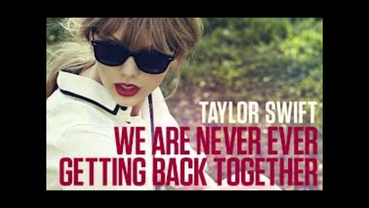 youtube we are never getting back together