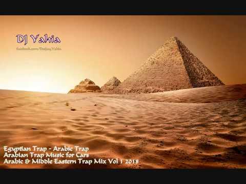Arabic Trap Mix & Egyptian Music 2018 Middle East Trap Music Mix Vol 1 By DJ Yahia