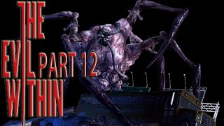The Evil Within : Chapter 12 - The Biggest Boss Ever! - Part 12 Walkthrough/Gameplay/Playthrough