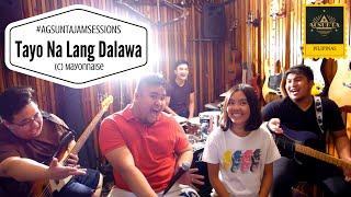 Tayo Na Lang Dalawa | (c) Mayonnaise | #AgsuntaJamSessions ft. Yzabel Torres