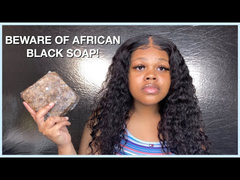 WATCH THIS BEFORE YOU BUY AFRICAN BLACK SOAP😒