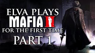 Elva Plays MAFIA II For The First Time - #1 [Live Archive]
