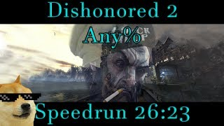 Dishonored 2 Any% w/ Corvo Speedrun - 26:23 PB