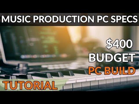 PC Specs for Orchestral Music Production + $400 Budget PC Build Example