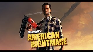 Alan Wake's American Nightmare (Game Movie)