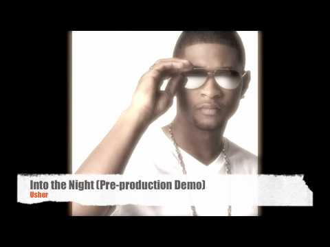 Usher - Into the Night (Pre-Production Demo) **EXCLUSIVE LEAK**SNIPPET**
