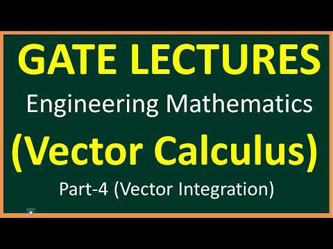 Vector Calculus Part 4 (Vector Integration)    Engineering Mathematics For GATE