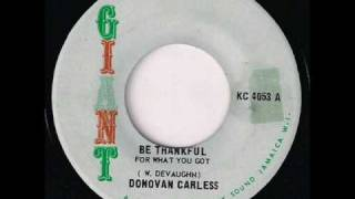 BE THANKFUL FOR WHAT YOU GOT - DONOVAN CARLESS