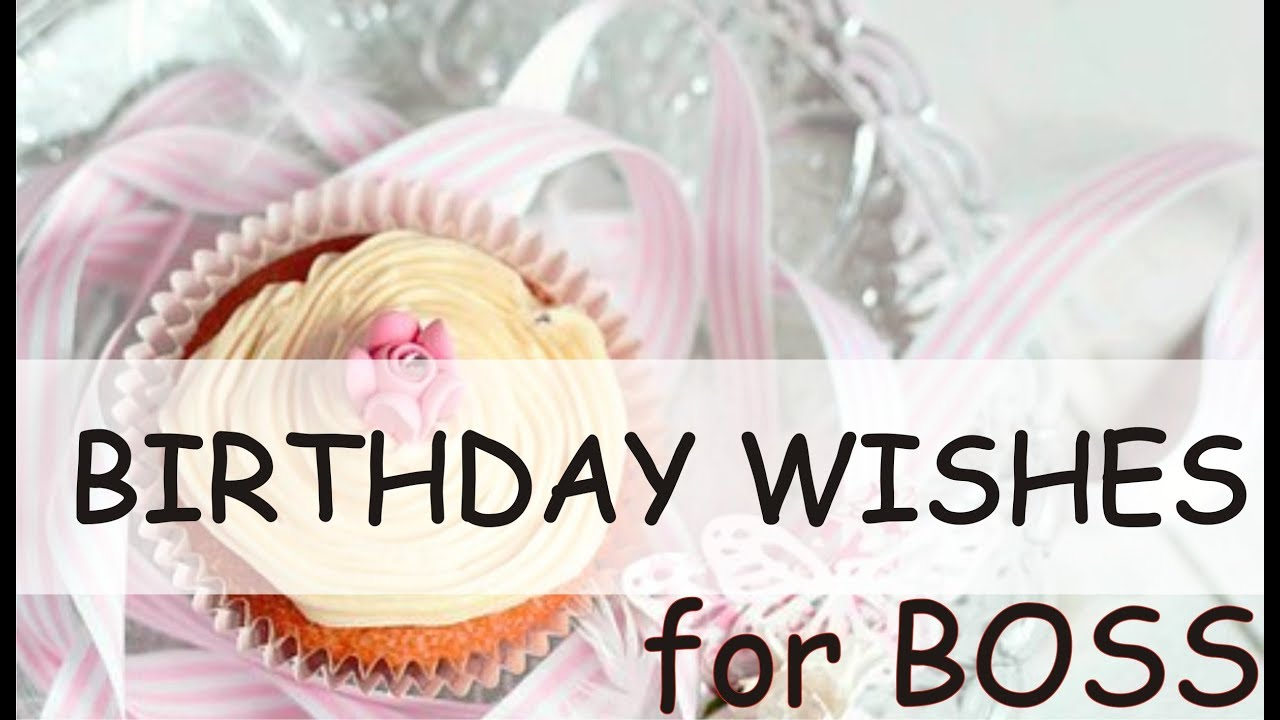 Birthday Wishes For Boss Formal And Funny Messages For Boss Leader And Mentor With Quotes Youtube