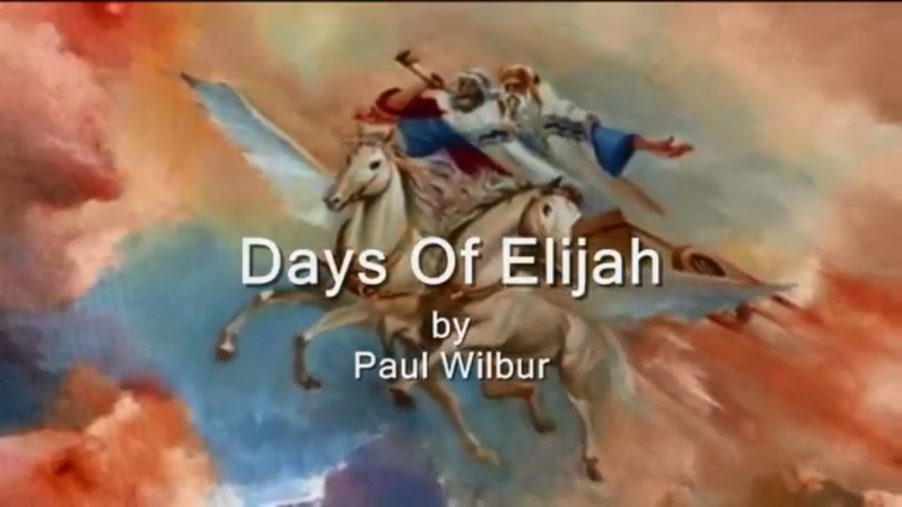 Days of Elijah by Paul Wilbur Lyrics