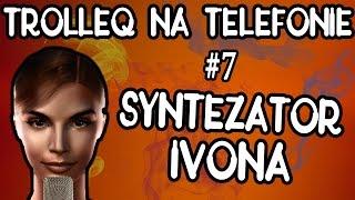 Syntezator IVONA i śmieszne rozmowy telefoniczne (TrolleQ na telefonie) 2017 Video