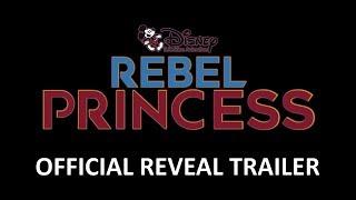 Rebel Princess | Official Reveal Trailer