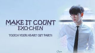 Gambar cover Chen (첸) EXO - Make it Count [Han|Rom|Eng Lyrics] Touch Your Heart OST Part 1 / 진심이 닿다 OST Part 1