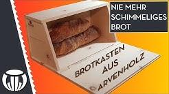 Nie mehr schimmeliges Brot || Brotkasten aus Arvenholz