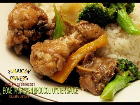 BONE IN CHICKEN BROCCOLI OYSTER SAUCE: Asian Caribbean Dinners Recipe
