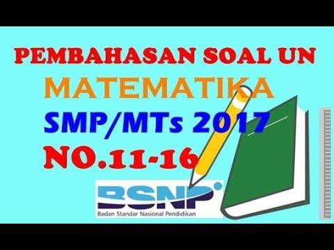 Pembahasan UN Matematika SMP/MTs Tahun 2017 (No.11-16)