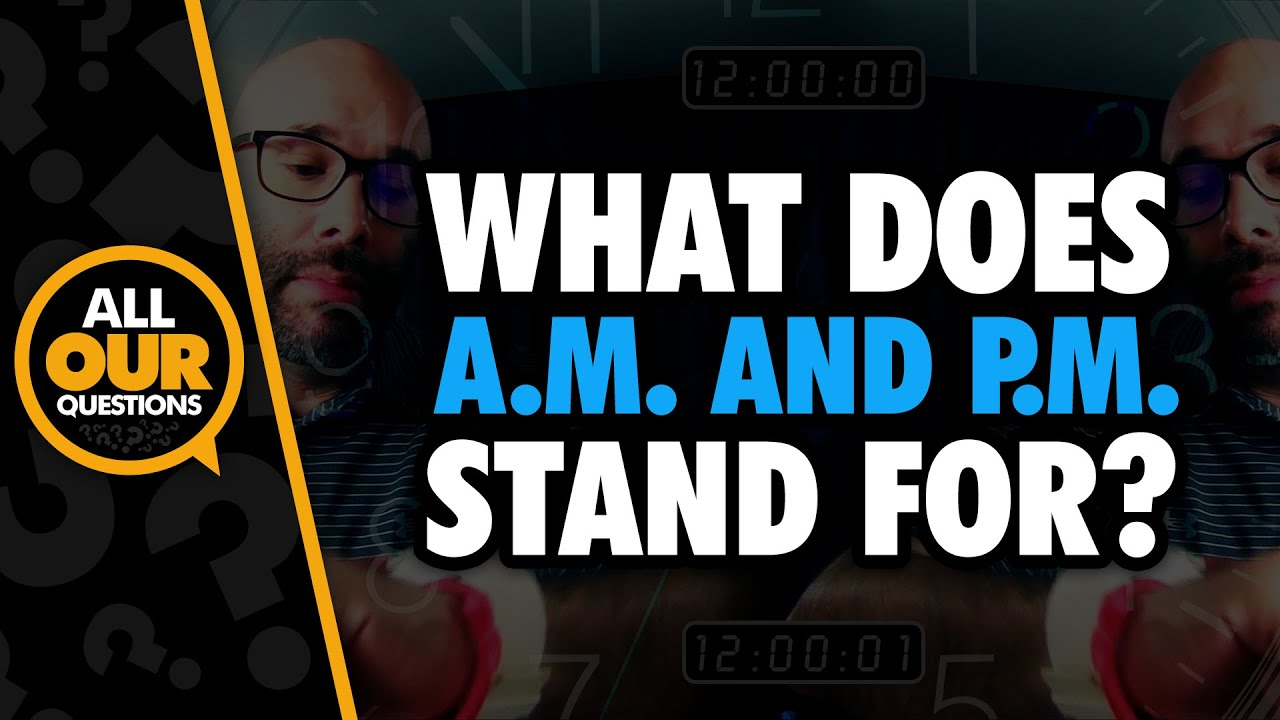 What Does Am And Pm Stand For Youtube