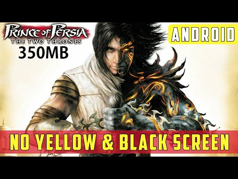 Prince Of Persia The Two Thorns | Download For Android | Fix Black & Yellow Screen | Best Setting