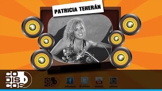 Patricia Teherán - Triste Y Sola (Audio)
