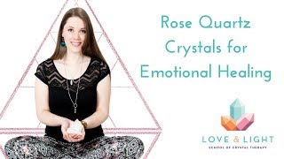 Rose Quartz Crystals for Emotional Healing