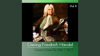Concerto Grosso Op. 6 No. 4 in A Minor, HWV 322: IV. Allegro
