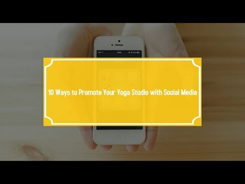 10 Ways to Promote Your Yoga Studio with Social Media
