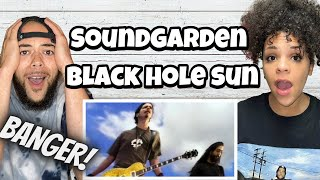 ONE OF OUR FAVORITES!!..   FIRST TIME HEARING Soundgarden - Blackhole Sun REACTION