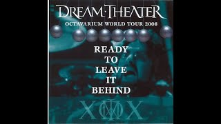Dream Theater - Ready To Leave It Behind Octavarium World Tour (2006)