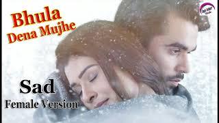 Bhula Dena Mujhe Female Version