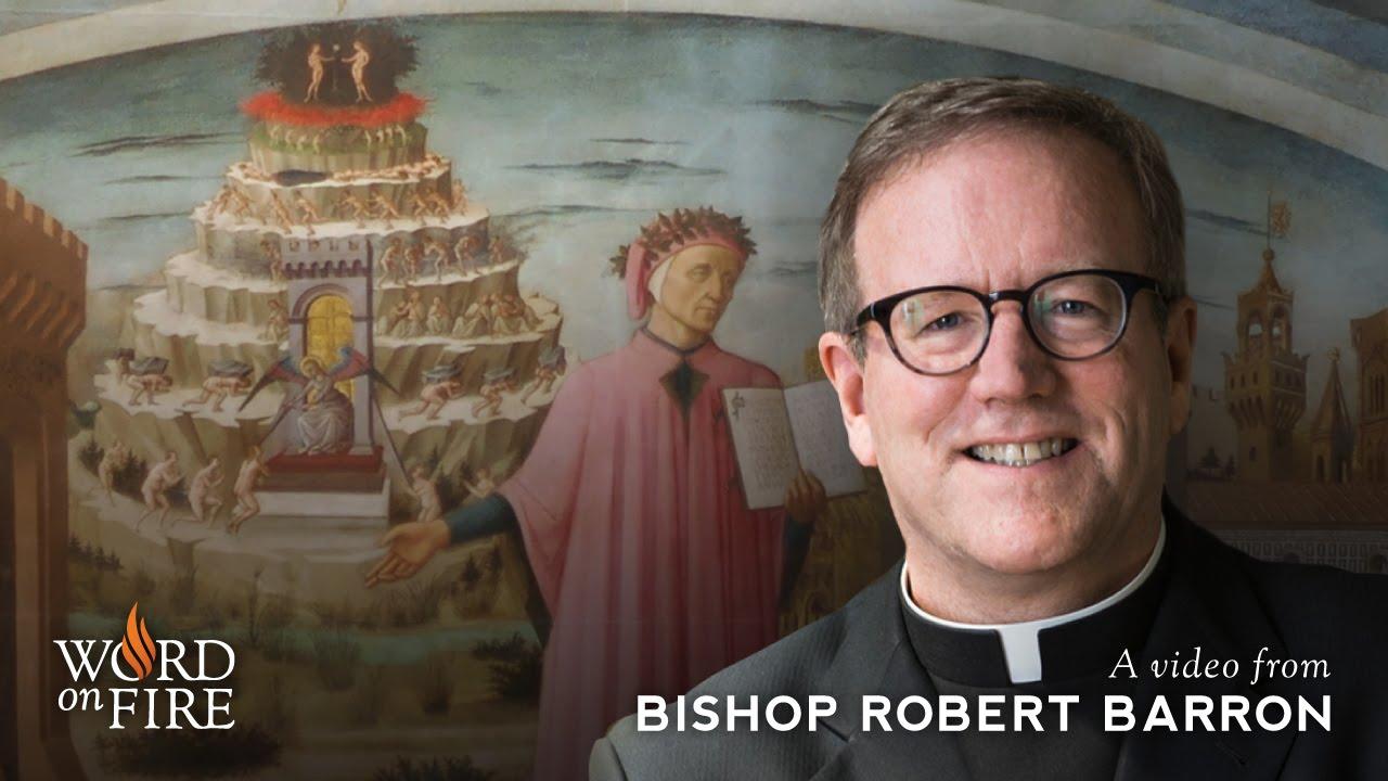 Bishop Barron on Dante and the Spiritual Journey