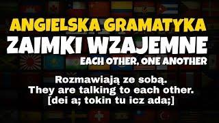 Zaimki wzajemne each other i one another angielski gramatyka