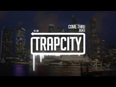 Buku - Come Thru [Trap City Release]