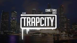 Buku - Come Thru [Trap City Release]
