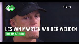 Les van Maarten van der Weijden | DREAM SCHOOL