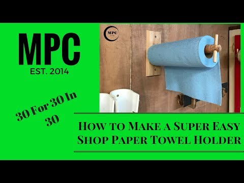 How to Make a Super Easy Shop Paper Towel Holder