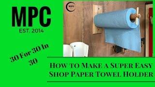 How to Make a Super Easy Shop Paper Towel Holder