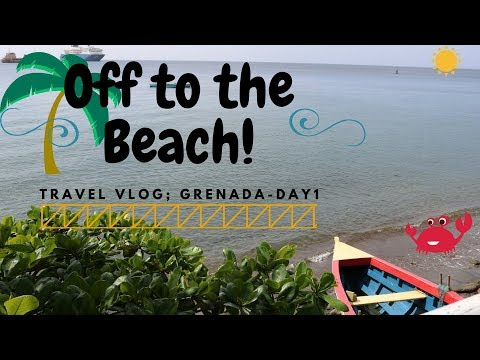 Travel Vlog: Grenada Day 1- TO THE BEACH