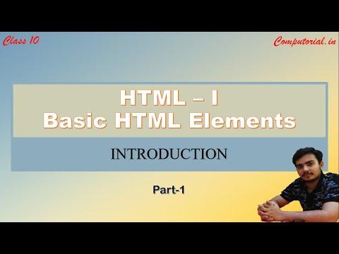 HTML 1:  Basic HTML Elements    Introduction    Part 1