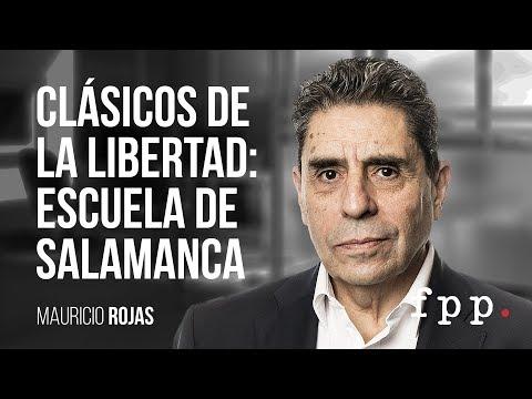 Academia Liberal - Clásicos de la Libertad: Escuela de Salamanca - Mauricio Rojas