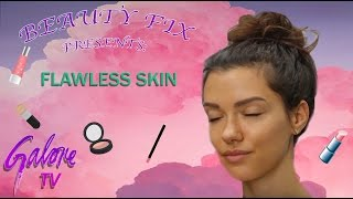 How to Get Flawless Skin | Galore TV