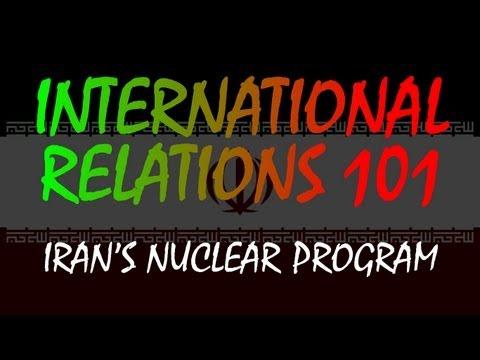 International Relations 101: Iran's Nuclear Program