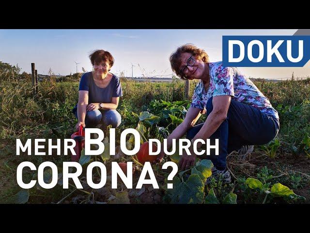 Wirklich? Mehr Bio durch Corona | doku