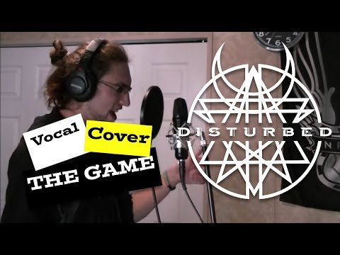 Disturbed - The Game (Vocal Cover)