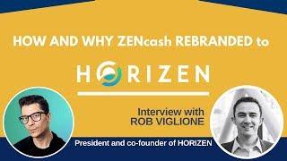 ZENcash rebrands to HORIZEN | Crypto Corner 40 with Rob Viglione