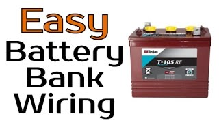 Easy Battery Bank Wiring For Solar