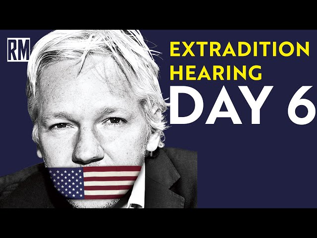 Julian Assange Extradition Hearing: Day 6 [Full Summary]