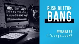 Push Button Bang is now on Loopcloud | Loops DAW Templates Construction Kits