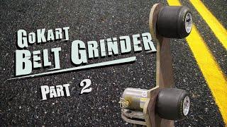 Go Kart Belt Grinder Part 2 - Wheels, Spindles, Hubs